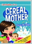 Confessions of a Cereal Mother_2X3